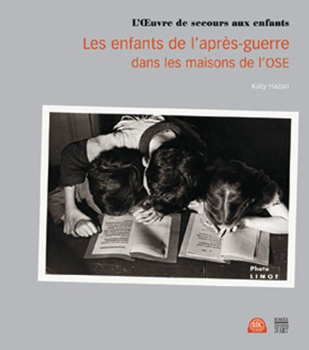 ENFANTS DE L'APRÈS-GUERRE DANS LES MAISONS DE L'OSE (LES): HAZAN KATY