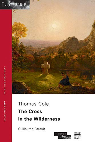 9782757205280: The Cross in the Wilderness. Thomas Cole: Collection SOLO N° 49 - musée du Louvre