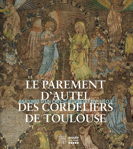 le parement d'autel des cordeliers de toulouse-catalogue expo: NA
