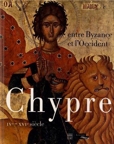 9782757205914: Chypre entre Byzance et l'Occident : IVe-XVIe siècle