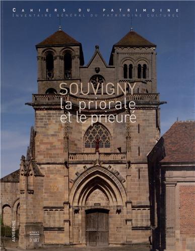 Souvigny : La priorale et le prieuré: Arlette Maquet, Bruno Phalip, Pascale Chevalier