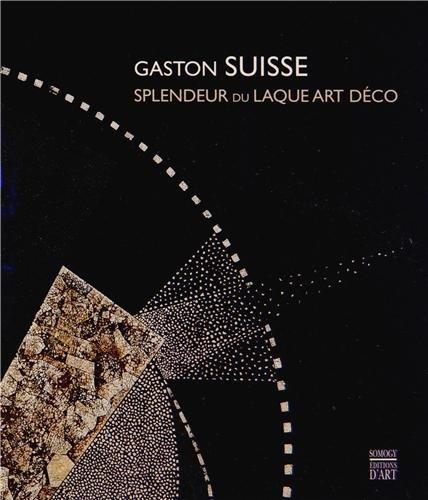 Gaston Suisse, splendeur du laque art déco: Emmanuel Breon