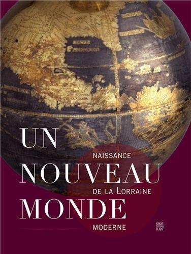 Un nouveau monde : Naissance de la Lorraine moderne: Olivier Christin