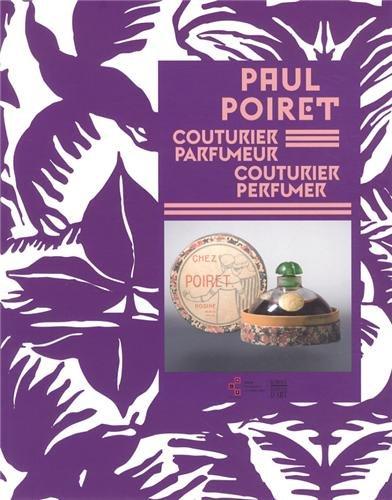 Paul Poiret: Couturier & Parfumer: Anne Bony, Grégory Couderc