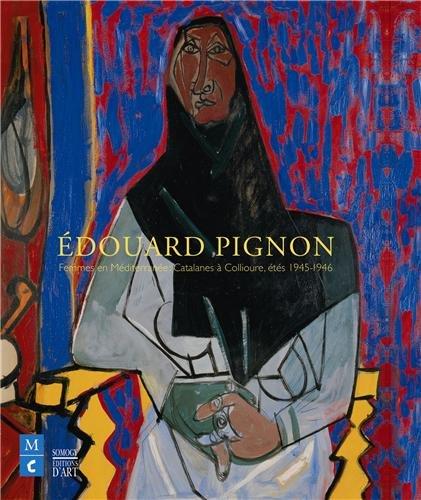 ÉDOUARD PIGNON CATALOGUE D'EXPOSITION: COLLECTIF