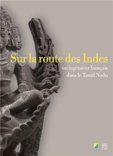 Sur la route des Indes: J. Rousseau, F. Pagani