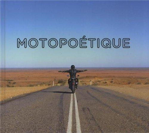Motopoetique: Paul Ardenne, Barbara Polla, Thierry Raspail