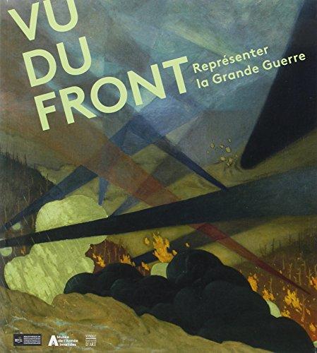 Vu du front : Représenter la Grande Guerre