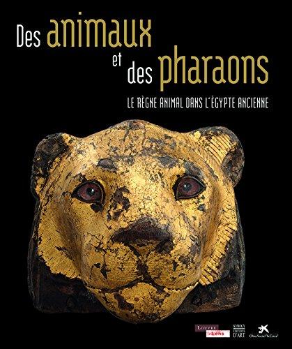 Des animaux et des pharaons : Le règne animal dans l'Egypte ancienne: H�l�ne Guichard