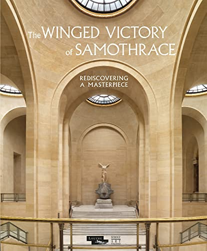 The Winged Victory of Samothrace: Rediscovery of a Masterpiece: Laugier, Ludovic; Hamiaux, Marianne