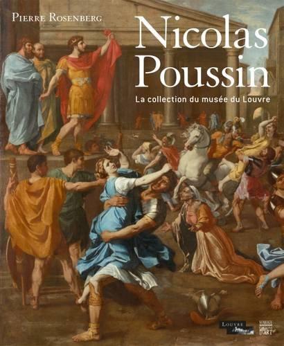 Les Oeuvres de Nicolas Poussin au Louvre: Rosenberg, Pierre