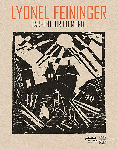 Lyonel Feininger: L'arpenteur Du Monde: Butcher, David/ Haudiquet,