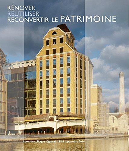 9782757209899: Rénover, réutiliser, reconvertir le patrimoine