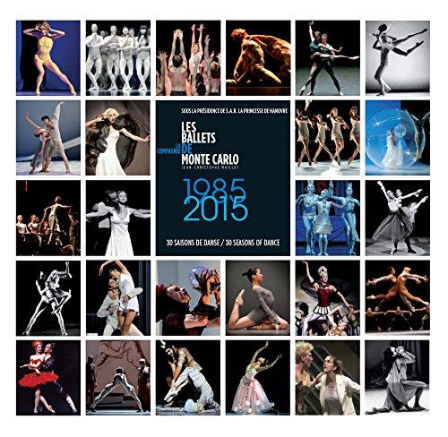 Les Ballets de Monte-Carlo: 1985-2015. 30 Seasons of Dance: Maillot, Jean-Christophe