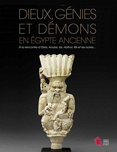 9782757210161: Dieux, génies et démons en Egypte ancienne : A la rencontre d'Osiris, Anubis, Isis, Hathor, Rê et les autres...: A LA RENCONTRE D'OSIRIS, ANUBIS, ... ET LES AUTRES... (COEDITION ET MUSEE SOMOGY)