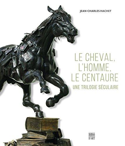 LE CHEVAL, L'HOMME, LE CENTAURE: HACHET JEAN-CHARLES