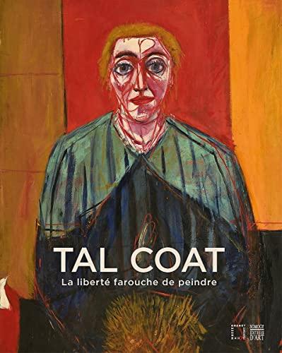 Tal Coat - La Liberte Farouche De: Ely, Bruno et