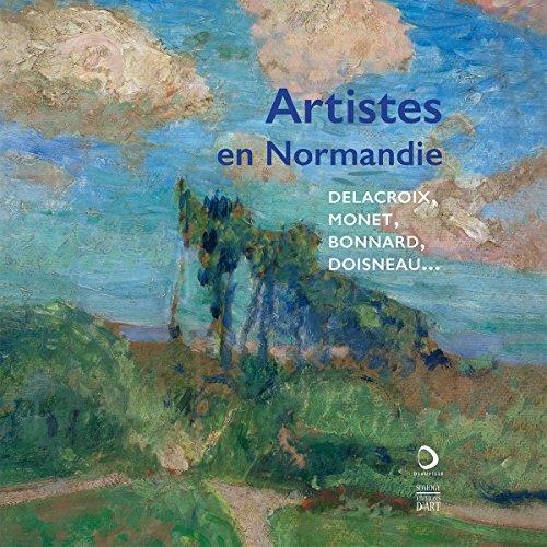 ARTISTES EN NORMANDIE. DELACROIX, MONET, BONNARD, DOISNEAU.: ALAIN TAPIÉ, LYNDA
