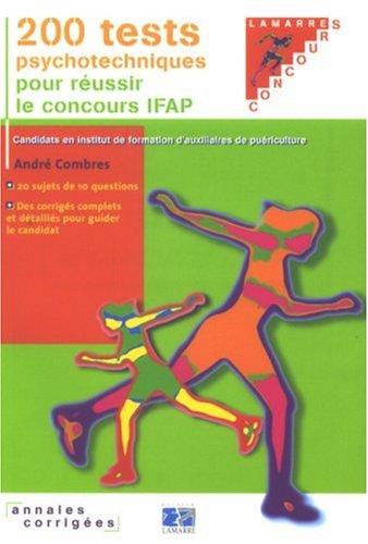 9782757300565: 200 Tests psychotechniques pour réussir le concours IFAP