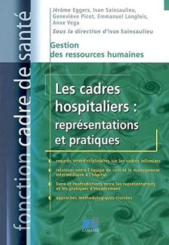 9782757302125: Les cadres hospitaliers : représentations et pratiques (Fonction cadre de santé)