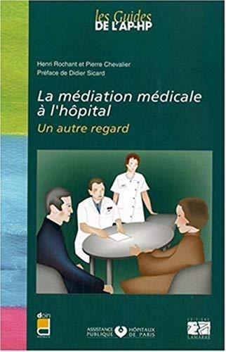 9782757302170: La médiation médicale à l'hôpital : Un autre regard