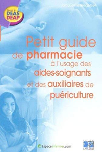 9782757302545: petit guide de pharmacie à l'usage des aides-soignants et des auxilaires de puériculture