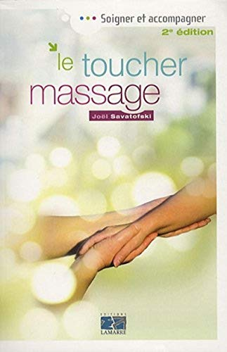 le toucher massage (2e édition): Jo�l Savatofski