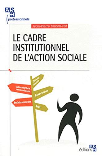 le cadre institutionnel de l'action sociale: Jean-Pierre Dubois-Pot