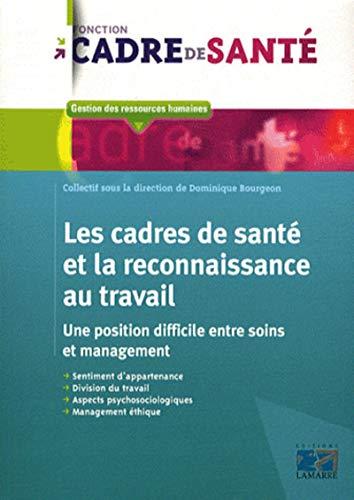 9782757305768: Les cadres de santé et la reconnaissance au travail : Une position difficile entre soins et management