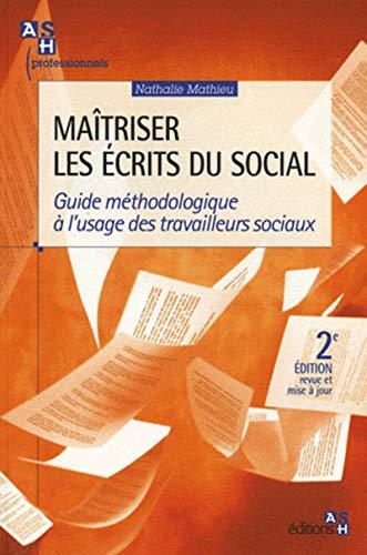 9782757305799: Ma�triser les �crits du social : Guide m�thodologique � l'usage des travailleurs sociaux