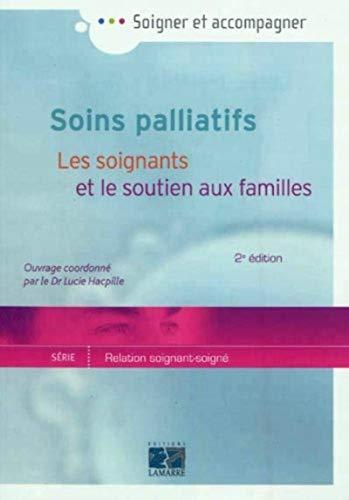 Soins palliatifs : Les soignants et le soutien aux familles: Lucie Hacpille