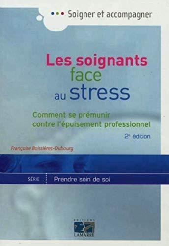 9782757306260: Les soignants face au stress : Comment se pr�munir contre l'�puisement professionnel