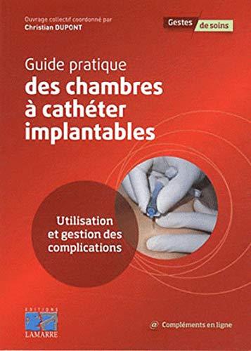 Guide pratique des chambres à cathéter implantables : Utilisation et gestion des ...