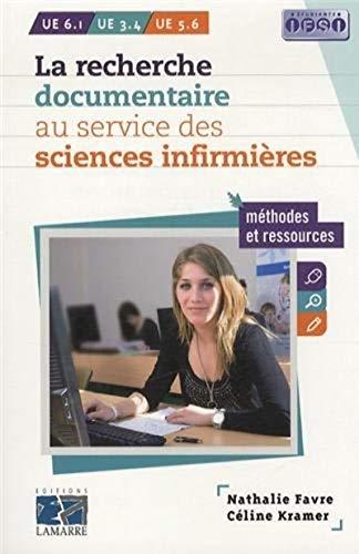 La recherche documentaire a l'usage des sciences infirmieres : methodes et ressources: Favre ...