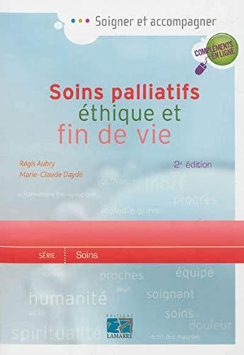 9782757306789: Soins palliatifs ethique et fin de vie 2e edition