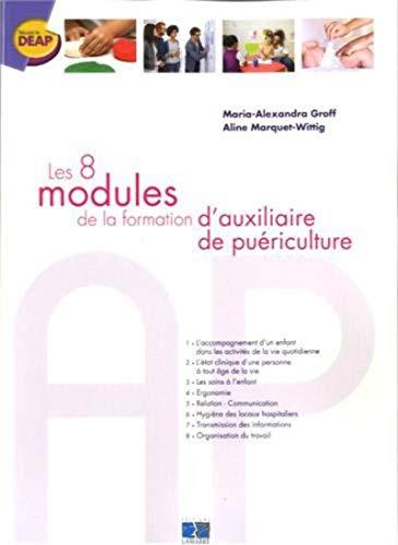 Les 8 modules de la formation d'auxiliaire depuericulture: Marquet Groff