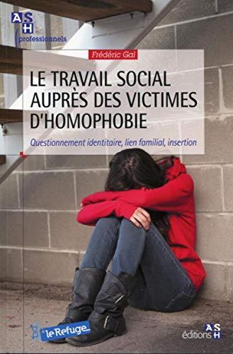 9782757307274: Le travail social auprès des victimes d'homophobie