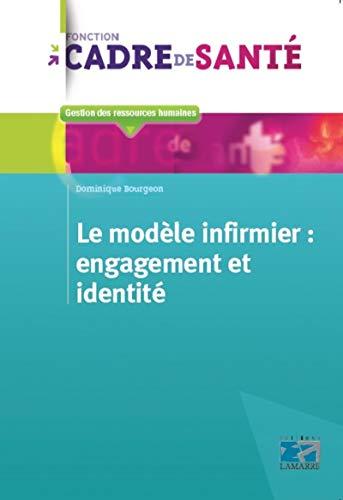 9782757307403: Le modèle infirmier : engagement et identité