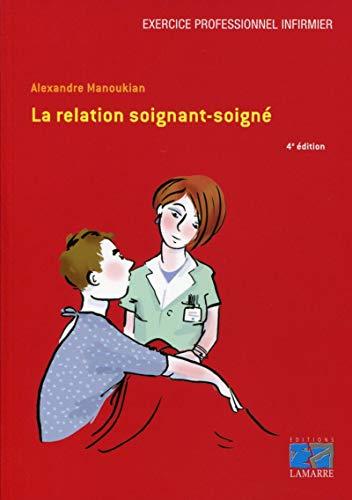 9782757307533: La Relation Soignant Soigne
