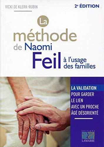 9782757307809: La methode de naomi feil a l'usage des familles - la validation, pour garder le lien avec un proche: La validation, pour garder le lien avec un proche âgé désorienté.
