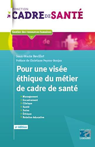 9782757309551: Pour une visée éthique du métier de cadre de santé