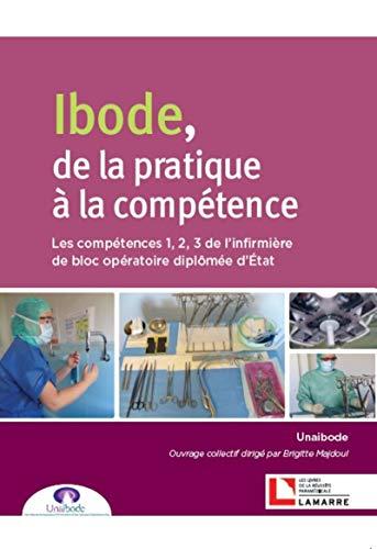 9782757310199: IBODE, de la pratique à la compétence: Les compétences 1, 2, 3 de l'infirmière de bloc opératoire diplômée d'Etat