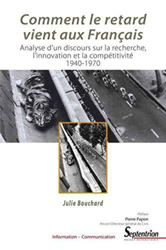 comment le retard vient aux français ; analyse d'un discours sur la recherche, l'innovation...