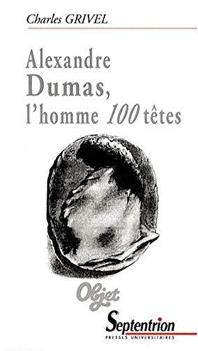 9782757400371: Alexandre Dumas, l'homme 100 têtes