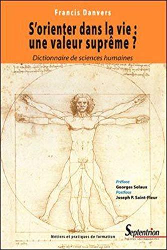 s'orienter dans la vie : une valeur suprême ?: Francis Danvers