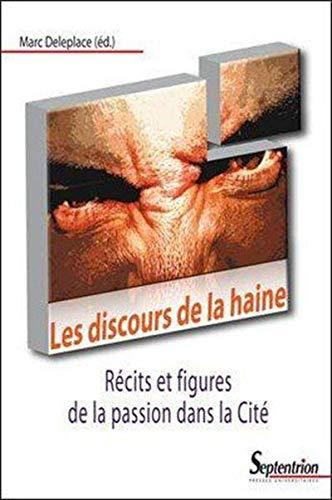 """""""les discours de la haine ; récits et figures de la passion dans la cité"""": ..."""
