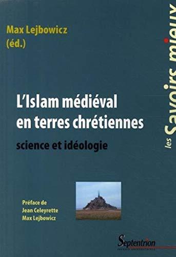 9782757400883: L'islam médiéval en terres chrétiennes : Science et idéologie