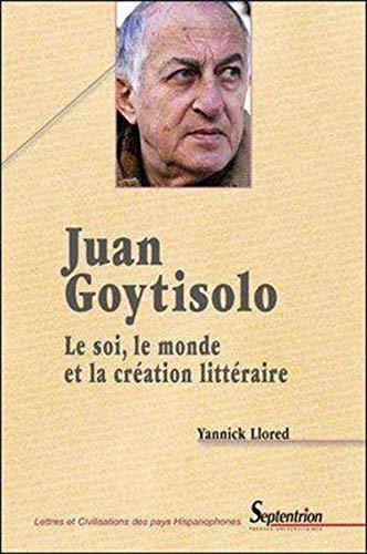 """""""Juan Goytisolo ;le soi, le monde et la création littéraire"""": Yannick ..."""