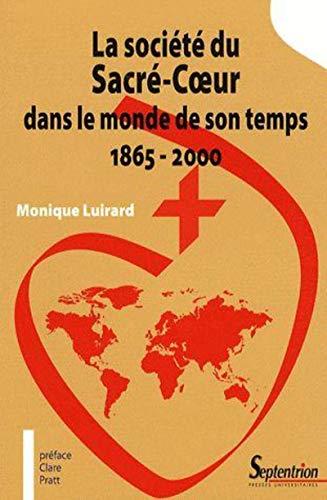 """""""la société du Sacré-Coeur dans le monde de son temps ; 1865-2000"""": ..."""