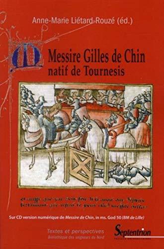 messire Gilles de Chin, natif de Tournesis: Anne-Marie Lietard-Rouzé